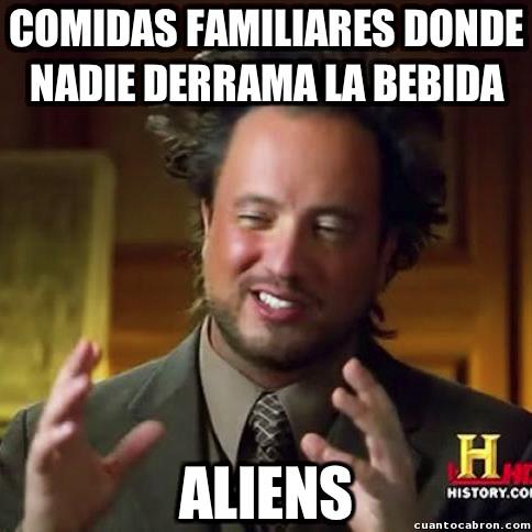 Ancient_aliens - Siempre hay derrames con la familia