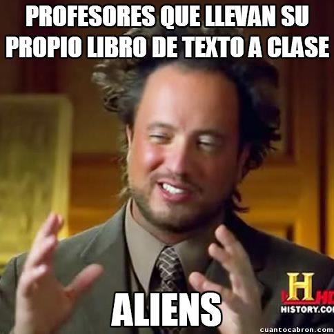 Ancient_aliens - Al final siempre se lo piden uno a un alumno