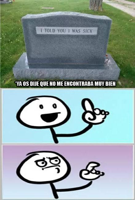Otros - El día que me muera, pienso poner lo mismo en mi tumba, ¡qué crack!