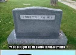 Enlace a El día que me muera, pienso poner lo mismo en mi tumba, ¡qué crack!