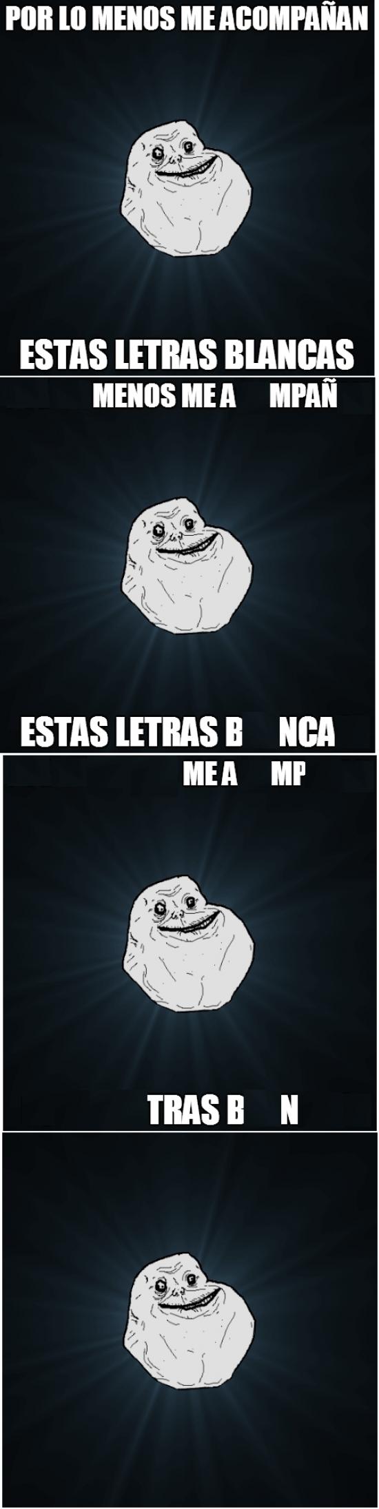 Meme_forever_alone - Ni las letras lo quieren