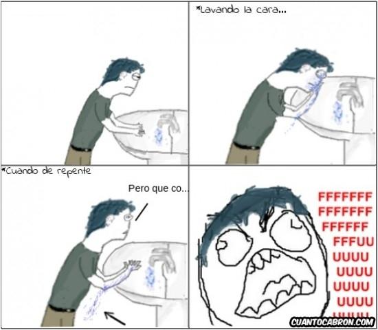 Ffffuuuuuuuuuu - Cuando te quieres lavar la cara y el agua se escurre