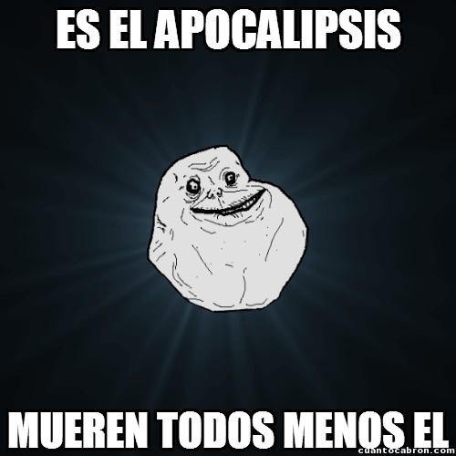 Meme_forever_alone - Forever Alone en el apocalipsis