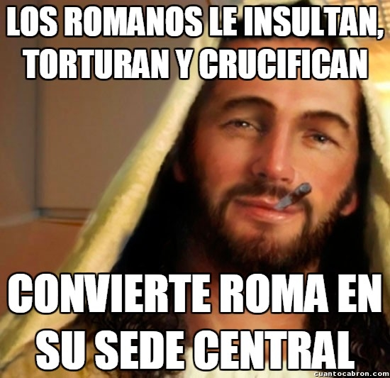 Good_guy_jesus - Jesús es que era demasiado bueno