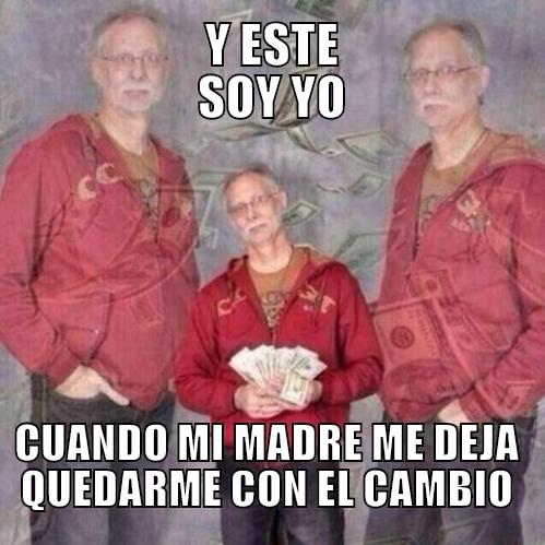 Meme_otros - Esa sensación de ser el hombre más rico del mundo por unos momentos...