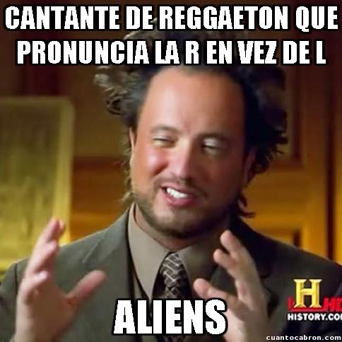 Aliens,Cantante,L,mis oidos,Ojala,Pronunciacion,R