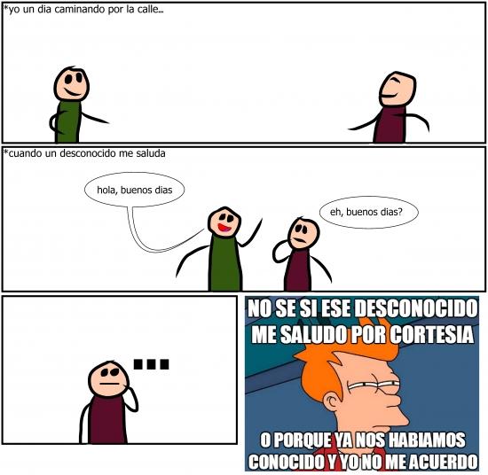 Meme_fry - El dilema cuando me cruzo con alguien que no reconozco