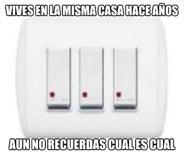 Meme_otros - El drama de los interruptores de tu casa