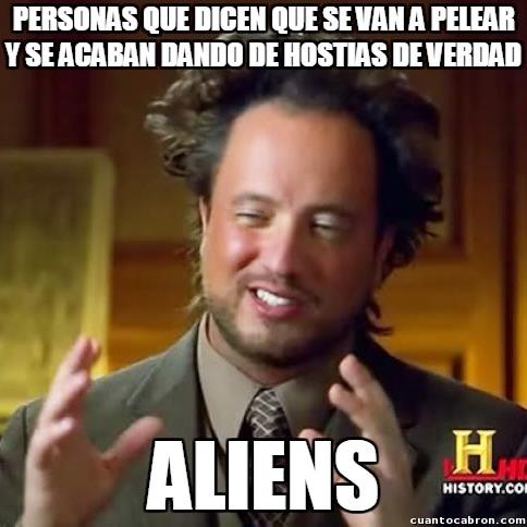 Ancient_aliens - Mucho bocazas bravucón es lo que hay