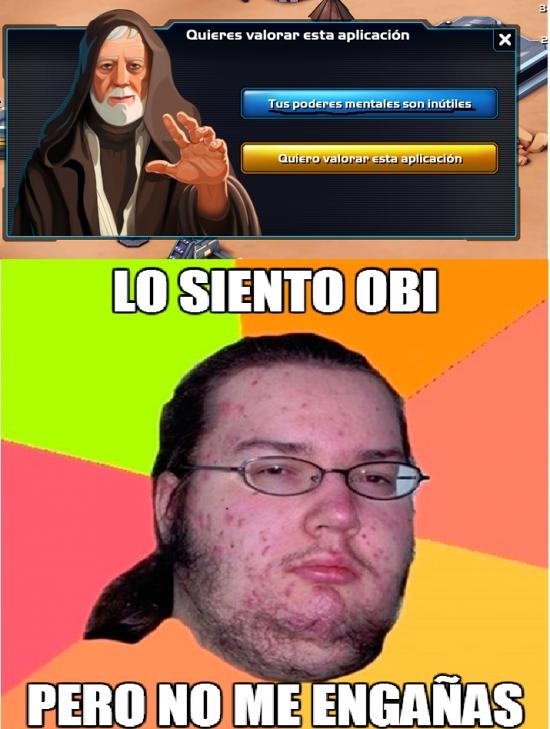 Gordo_granudo - Obi Wan, tú no tienes poder aquí