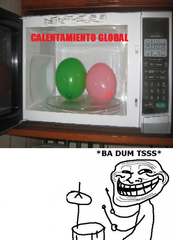 Ba dum tss,Calentamiento global,Chistaco,Globo