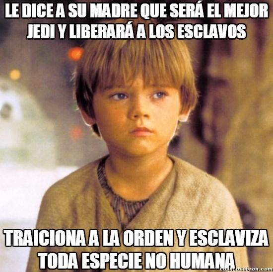Meme_otros - Anakin y sus ideas fijas que nadie podrá cambi... Oh wait...