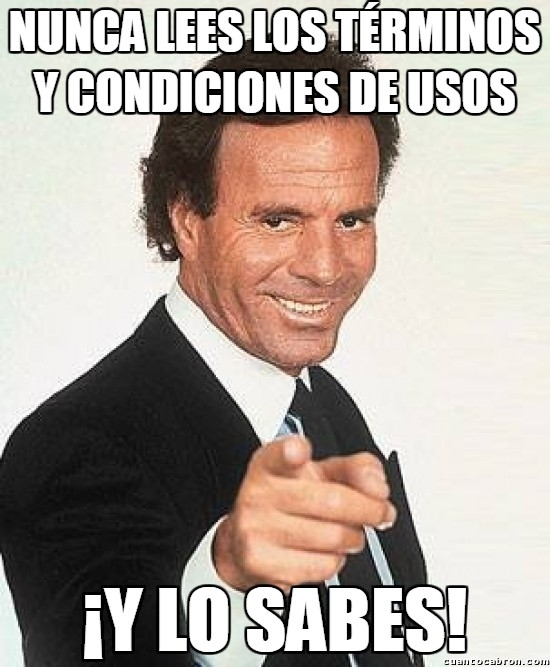 Meme_otros - Julio sabe lo que haces con los términos y condiciones