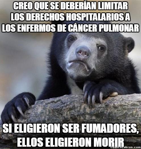 Oso_confesiones - ¿Los fumadores se merecen el mismo trato hospitalario que todos si enferman de cáncer pulmonar?