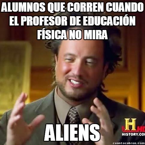 Ancient_aliens - En clase de educación física siempre pasa lo mismo