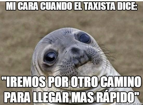 Meme_otros - Taxistas que despiertan mis desconfianzas con ciertas frases