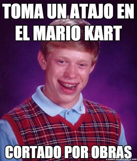 Bad_luck_brian - Los atajos del Mario Kart no son efectivos para él