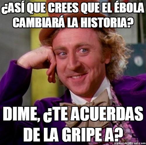 Wonka - ¿Gripe A? ¿Qué es eso, se come?