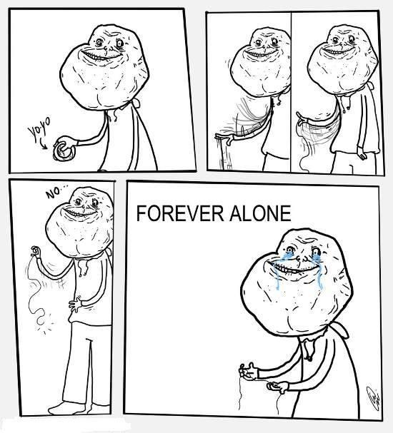 Forever_alone - Ni el yo-yo quiere a Forever Alone