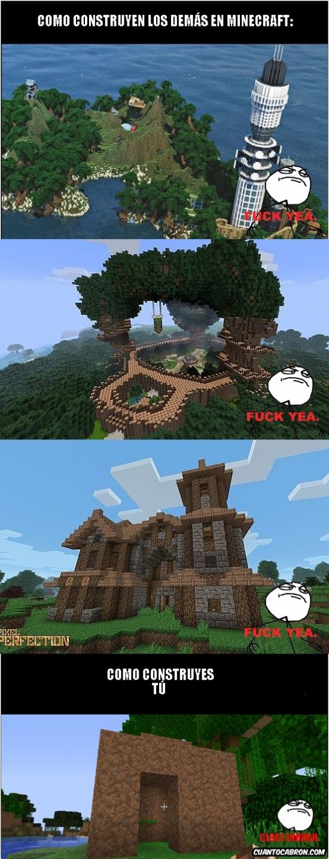 Fuck_yea - Así se construye en Minecraft, bueno, al menos como quisiera construir...