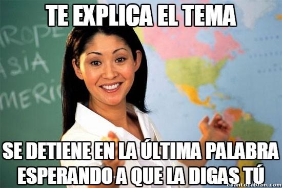 Profesora_cabrona - Recurso típico de los profesores que da mucha rabia