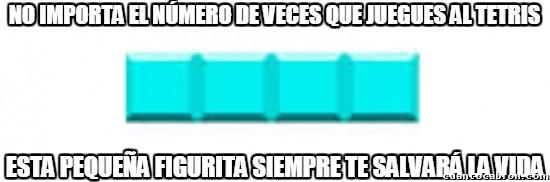 Meme_otros - No importa el numero de veces que juegues al tetris