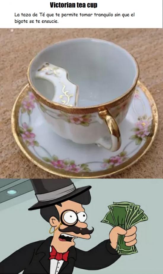bigotes,comprar,ensuciar,mucha clase,solución,taza,te,Victorian tea cup