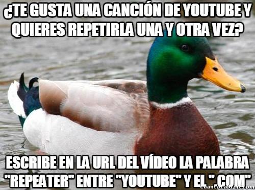 Pato_consejero - Truco sencillo para repetir vídeos sin tener que hacer nada