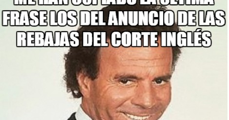 Cuánto Cabrón A Julio Iglesias Le Han Copiado Su Frase