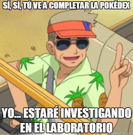 mentiroso,oak,pokedex,pokemon,Prof oak,profesor,troll,trollkemon,vacaciones
