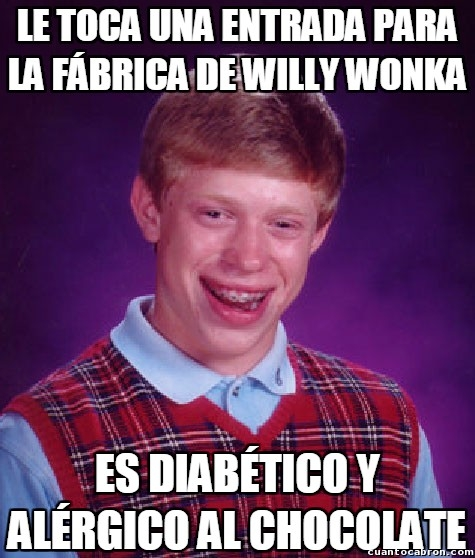 Bad_luck_brian - Brian y la fábrica de chocolate