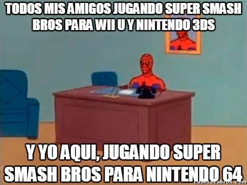 Spiderman60s - Todos jugando al nuevo Super Smash Bros, mientras yo...