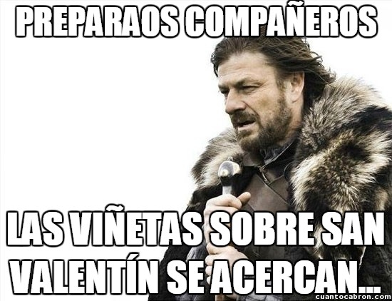Brace_yourselves - San Valentín is coming