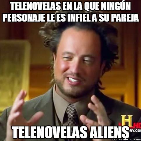 Ancient_aliens - Ya sabes qué esperar de las telenovelas
