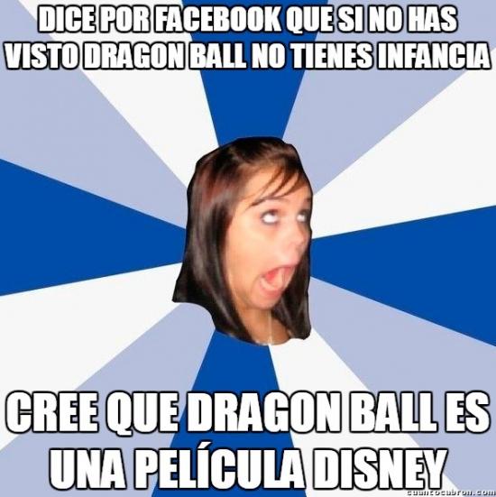 Amiga_facebook_molesta - Claro, y Goku es una princesa Disney