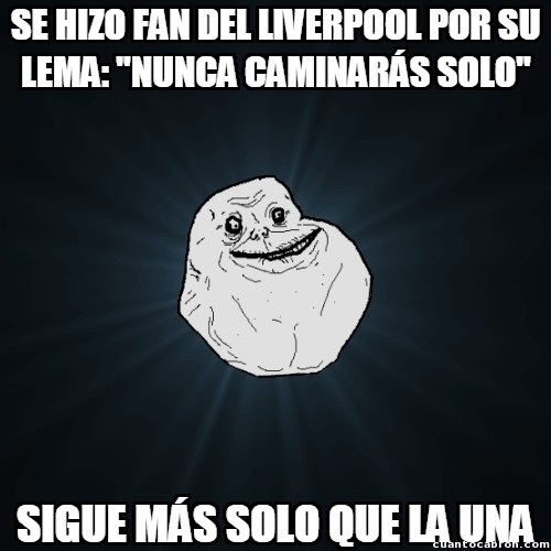 Meme_forever_alone - You'll never walk alone!