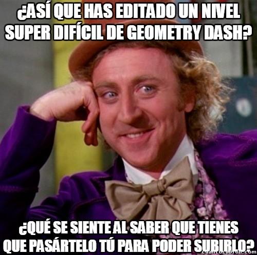 Wonka - Así que has querido ir de troll en Geometry Dash