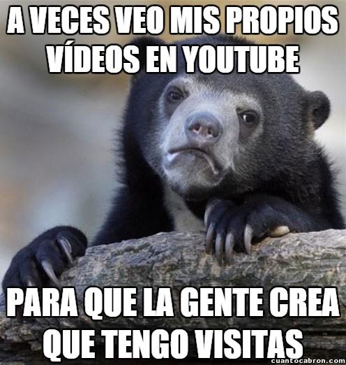 Oso_confesiones - Y ya os aseguro que no soy el único en Youtube que hace esto