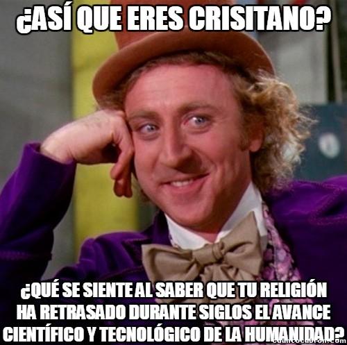 Wonka - Cristianismo, gracias por el retraso