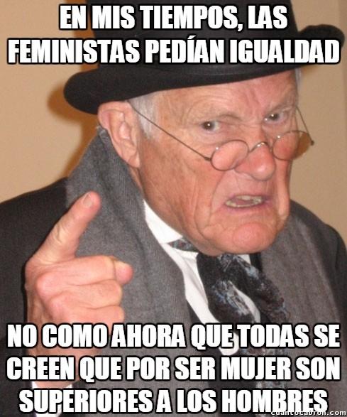 En_mis_tiempos - El feminismo moderno solo ha hecho que empeorar