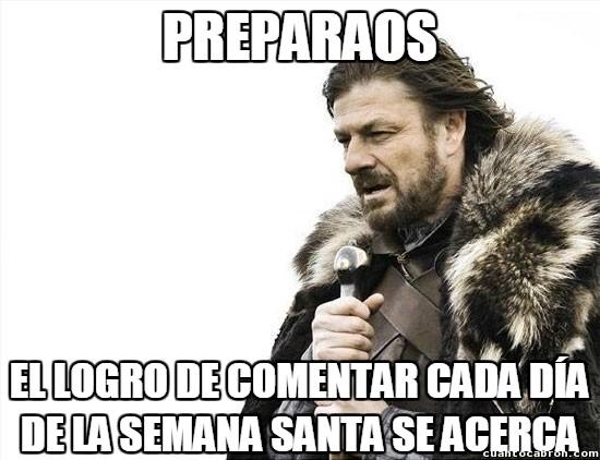Brace_yourselves - ¡Preparaos para los , penitentes!