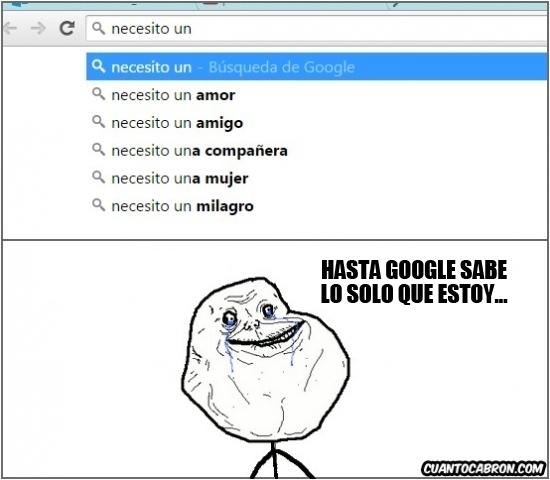 Forever_alone - Google te conoce mejor que tú mismo