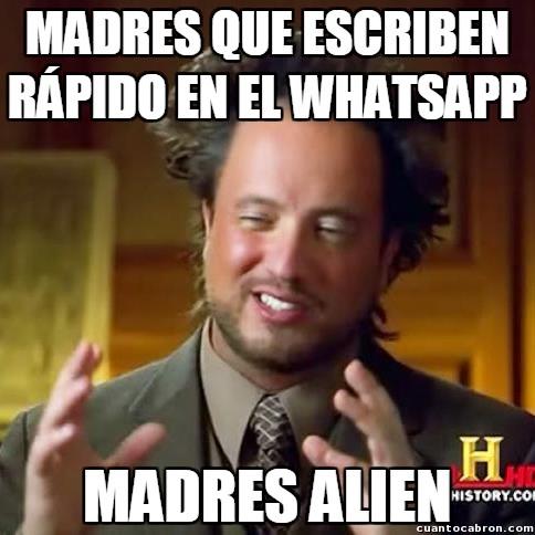 Ancient_aliens - Madres y Whatsapp, ¿la combinación más lenta de la historia de la humanidad?
