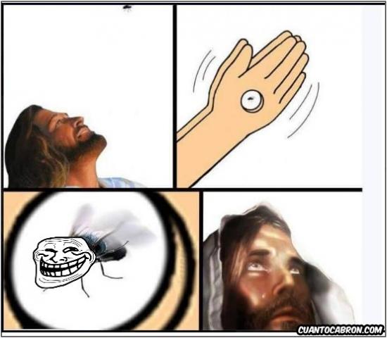 Trollface - Jesús y su dificultad para matar moscas