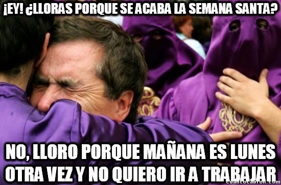 Meme_otros - Y hasta aquí la Semana Santa, amigos