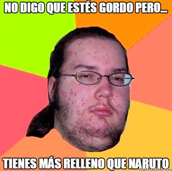 Gordo_granudo - ¿Gordo, yo?