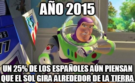Buzz_lightyear - Según el 25% de los españoles...