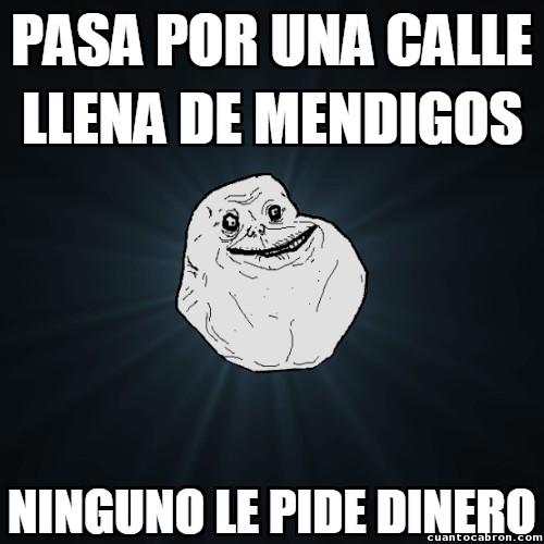 Meme_forever_alone - Hasta huyen de él