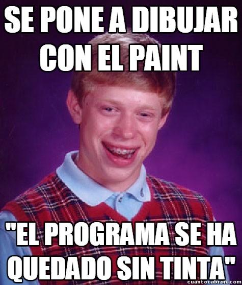 Bad_luck_brian - Cuando el Paint deja de ser tu amigo