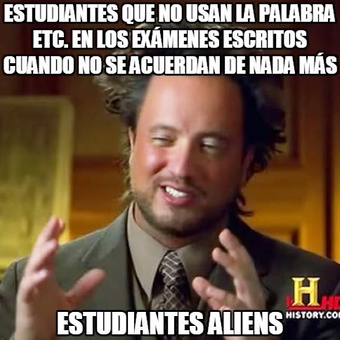 Ancient_aliens - La palabra ''etcétera'' ayudando a aprobar exámenes escritos desde tiempos inmemoriales